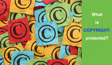 What's Copyright Protected?
